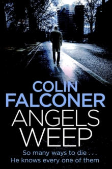 Angels Weep : A twisted and gripping authentic London crime thriller from the bestselling author, Paperback / softback Book