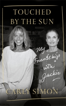 Touched by the Sun : My Friendship with Jackie, Paperback / softback Book
