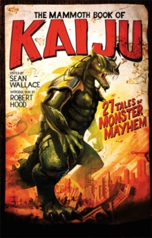 The Mammoth Book of Kaiju, Paperback / softback Book