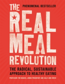 The Real Meal Revolution : The Radical, Sustainable Approach to Healthy Eating, Paperback Book