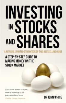 Investing in Stocks and Shares, 9th Edition : A step-by-step guide to making money on the stock market, Paperback Book