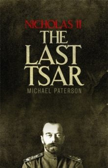 Nicholas II, The Last Tsar, Paperback / softback Book