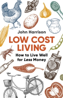 Low-Cost Living 2nd Edition : How to Live Well for Less Money, Paperback / softback Book
