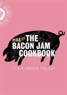 The Bacon Jam Cookbook : It's a Proper Pig-Out, Hardback Book