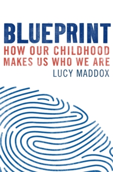 Blueprint : How our childhood makes us who we are, EPUB eBook