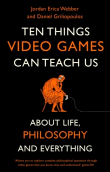 Ten Things Video Games Can Teach Us : (about life, philosophy and everything), EPUB eBook