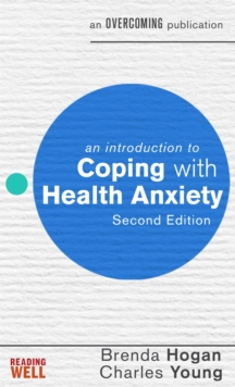 An Introduction to Coping with Health Anxiety, 2nd edition, Paperback / softback Book