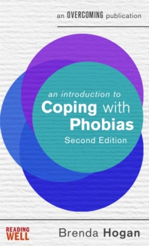 An Introduction to Coping with Phobias, 2nd Edition, Paperback Book