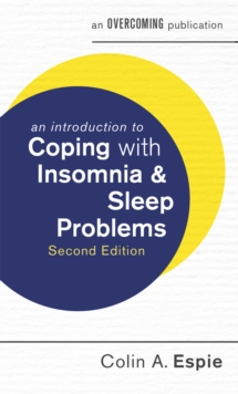 An Introduction to Coping with Insomnia and Sleep Problems, 2nd Edition, Paperback / softback Book