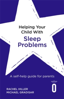 Helping Your Child with Sleep Problems : A self-help guide for parents, Paperback / softback Book