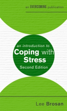 An Introduction to Coping with Stress, 2nd Edition, Paperback / softback Book