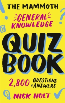 The Mammoth General Knowledge Quiz Book : 2,800 Questions and Answers, Paperback / softback Book