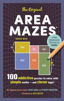 The Original Area Mazes : 100 addictive puzzles to solve with simple maths - and clever logic!, Paperback / softback Book