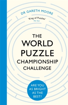 The World Puzzle Championship Challenge : Are You as Bright as the Best?, Paperback / softback Book