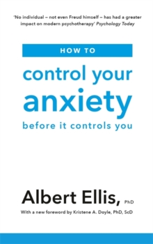 How to Control Your Anxiety : Before it Controls You, Paperback / softback Book