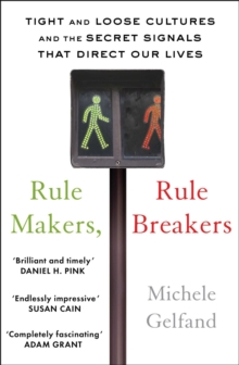 Rule Makers, Rule Breakers : Tight and Loose Cultures and the Secret Signals That Direct Our Lives, Paperback / softback Book