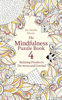 The Mindfulness Puzzle Book 4 : Relaxing Puzzles to De-stress and Unwind, Paperback / softback Book