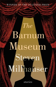The Barnum Museum : Stories, Paperback / softback Book