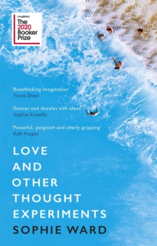 Love and Other Thought Experiments : Longlisted for the Booker Prize 2020, Paperback / softback Book