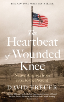 The Heartbeat of Wounded Knee, Paperback / softback Book