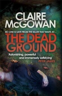 The Dead Ground (Paula Maguire 2) : An Irish serial-killer thriller of heart-stopping suspense, Paperback Book