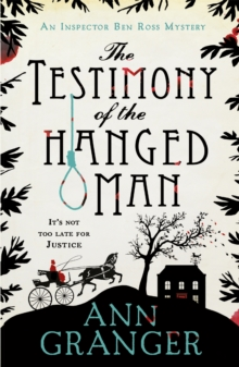 The Testimony of the Hanged Man (Inspector Ben Ross Mystery 5) : A Victorian crime mystery of injustice and corruption, Paperback Book