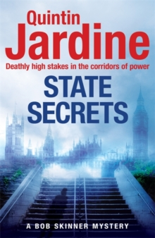 State Secrets (Bob Skinner series, Book 28) : A terrible act in the heart of Westminster. A tough-talking cop faces his most challenging investigation..., Hardback Book