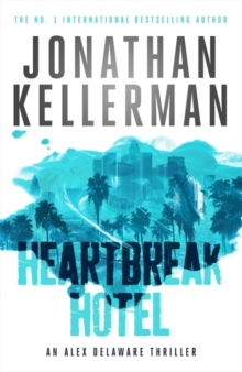 Heartbreak Hotel (Alex Delaware Series, Book 32) : A twisting psychological thriller, Hardback Book