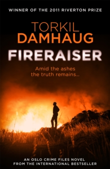Fireraiser (Oslo Crime Files 3) : A Norwegian crime thriller with a gripping psychological edge, Paperback Book