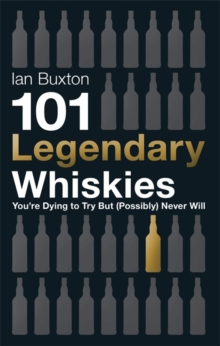 101 Legendary Whiskies You'Re Dying to Try but (Possibly) Never Will, Hardback Book