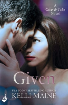 Given: A Give & Take Novel (Book 3), Paperback / softback Book