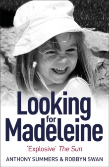 Looking For Madeleine : The must-read account of the disappearance that continues to grip the world, Paperback / softback Book