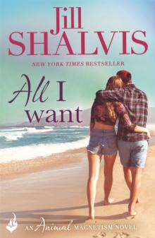 All I Want: Animal Magnetism Book 7, Paperback Book