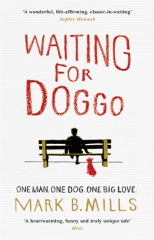 Waiting For Doggo : The feel-good romantic comedy for dog lovers and friends, Paperback Book
