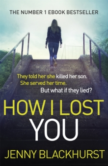 How I Lost You : The Number 1 Ebook Bestseller, Paperback / softback Book