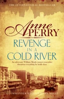 Revenge in a Cold River : William Monk Mystery 22, Paperback Book