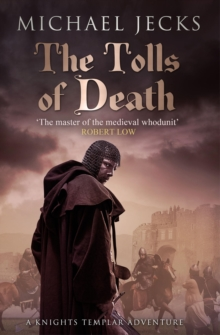 The Tolls of Death (Last Templar Mysteries 17) : A riveting and gritty medieval mystery, EPUB eBook