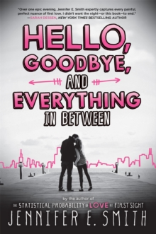 Hello, Goodbye, and Everything in Between, Paperback Book