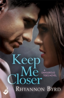Keep Me Closer: Dangerous Tides 2, Paperback / softback Book