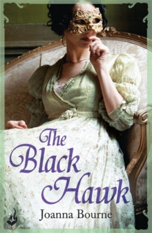 The Black Hawk: Spymaster 4 (A Series of Sweeping, Passionate Historical Romance), Paperback Book