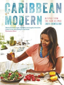 Caribbean Modern : Recipes from the Rum Islands, Hardback Book
