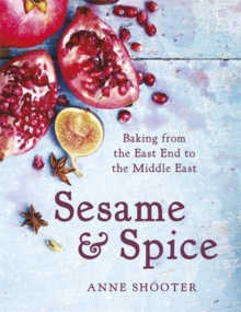 Sesame & Spice : Baking from the East End to the Middle East, Hardback Book