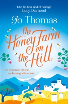 The Honey Farm on the Hill : Escape to Greece where the mountains are bursting with secrets, Paperback Book