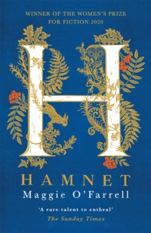 Hamnet : A Book to Look Out for in Stylist, The Times, The Sunday Times, Guardian, Observer and more, Hardback Book