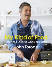 My Kind of Food : Recipes I Love to Cook at Home, Hardback Book