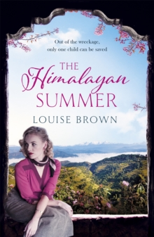 The Himalayan Summer : The heartbreaking story of a missing child and a true love, Paperback / softback Book