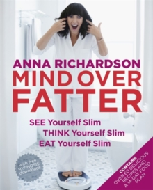 Mind Over Fatter: See Yourself Slim, Think Yourself Slim, Eat Yourself Slim, Paperback Book