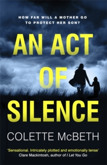 An Act of Silence : A gripping psychological thriller with a shocking final twist, Hardback Book