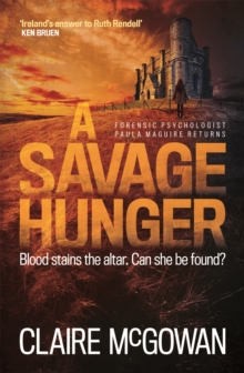 A Savage Hunger (Paula Maguire 4) : An Irish crime thriller of spine-tingling suspense, Paperback / softback Book
