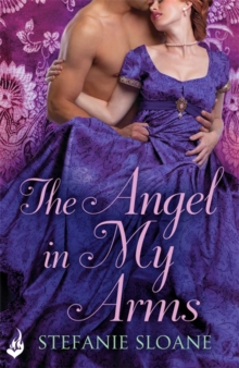 The Angel In My Arms: Regency Rogues Book 2, Paperback / softback Book